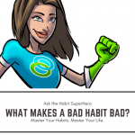 What makes a bad habit bad?