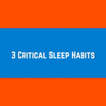 3 Critical Sleeping Habits