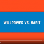 Willpower Vs Habits